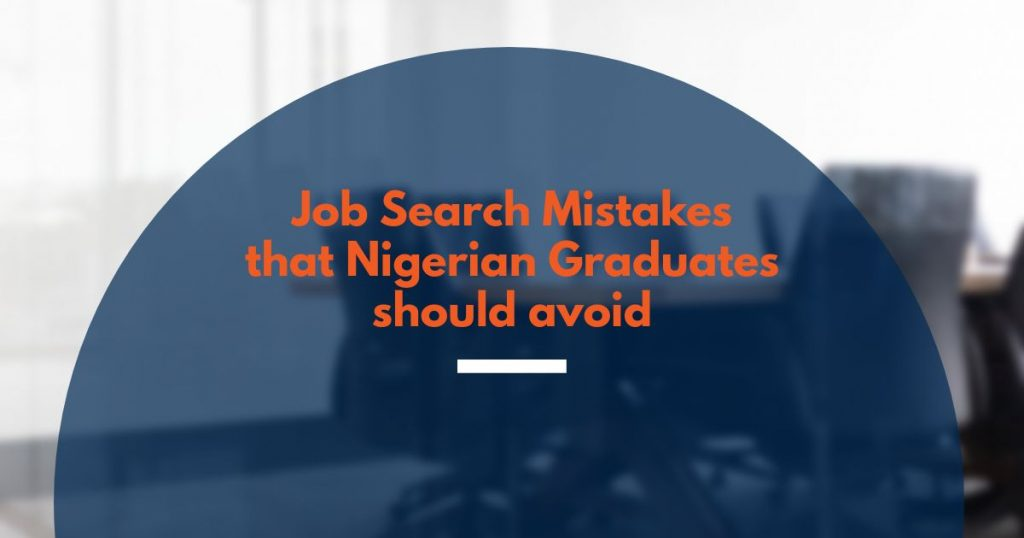 Job Search Mistakes that Nigerian graduates should avoid