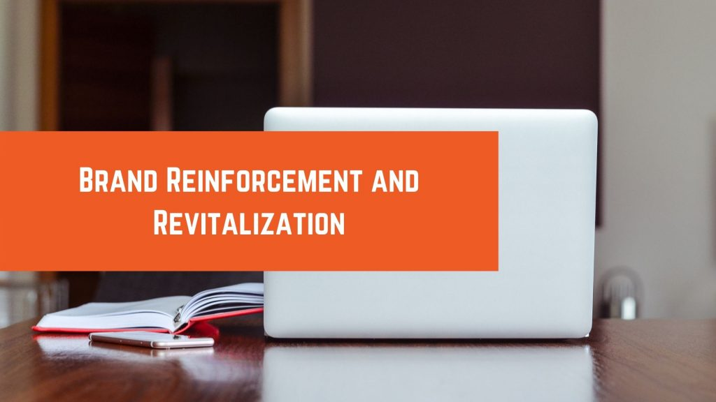 Brand Reinforcement and Revitalization