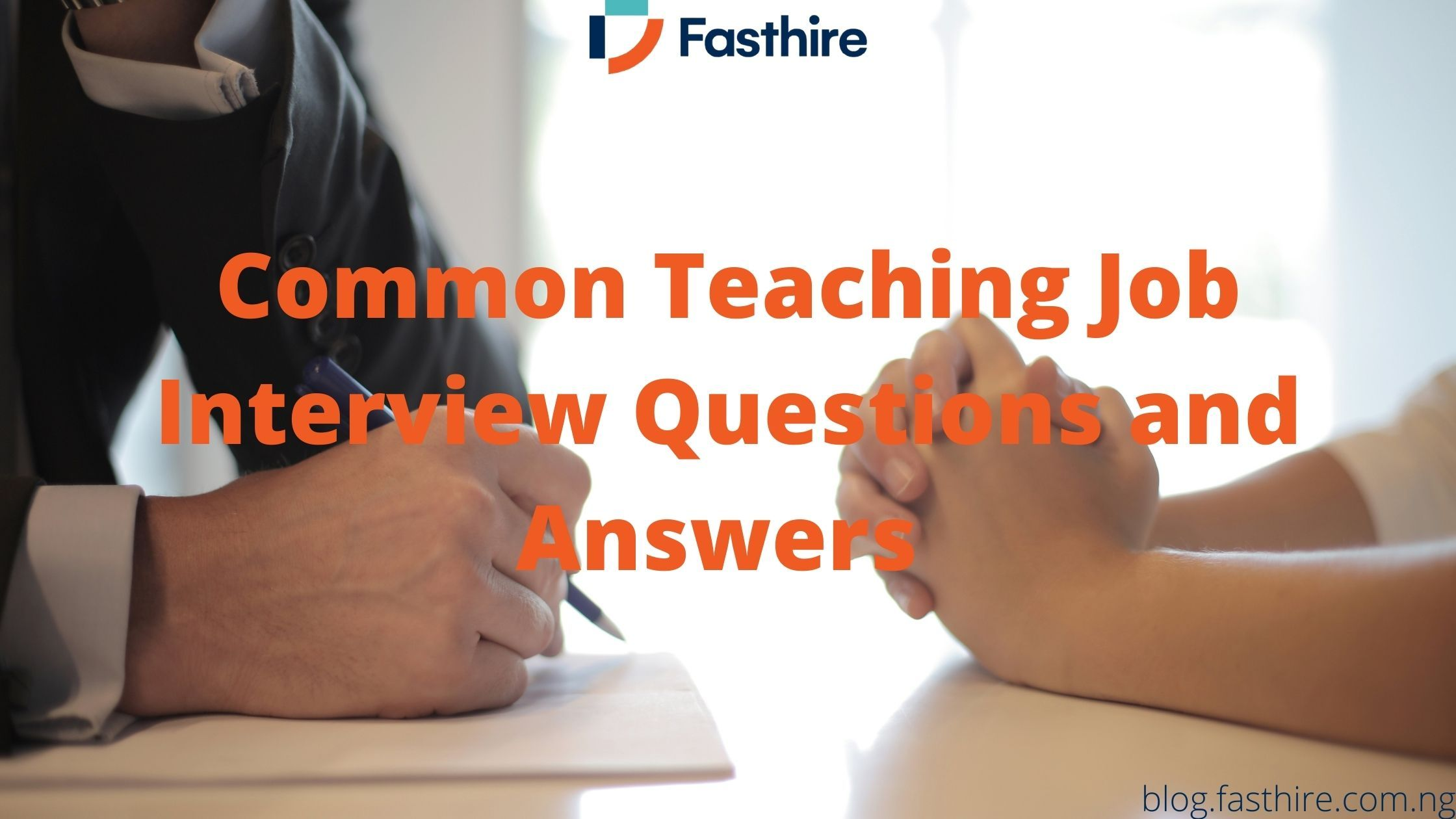 Common Teaching Job Interview Questions and Answers
