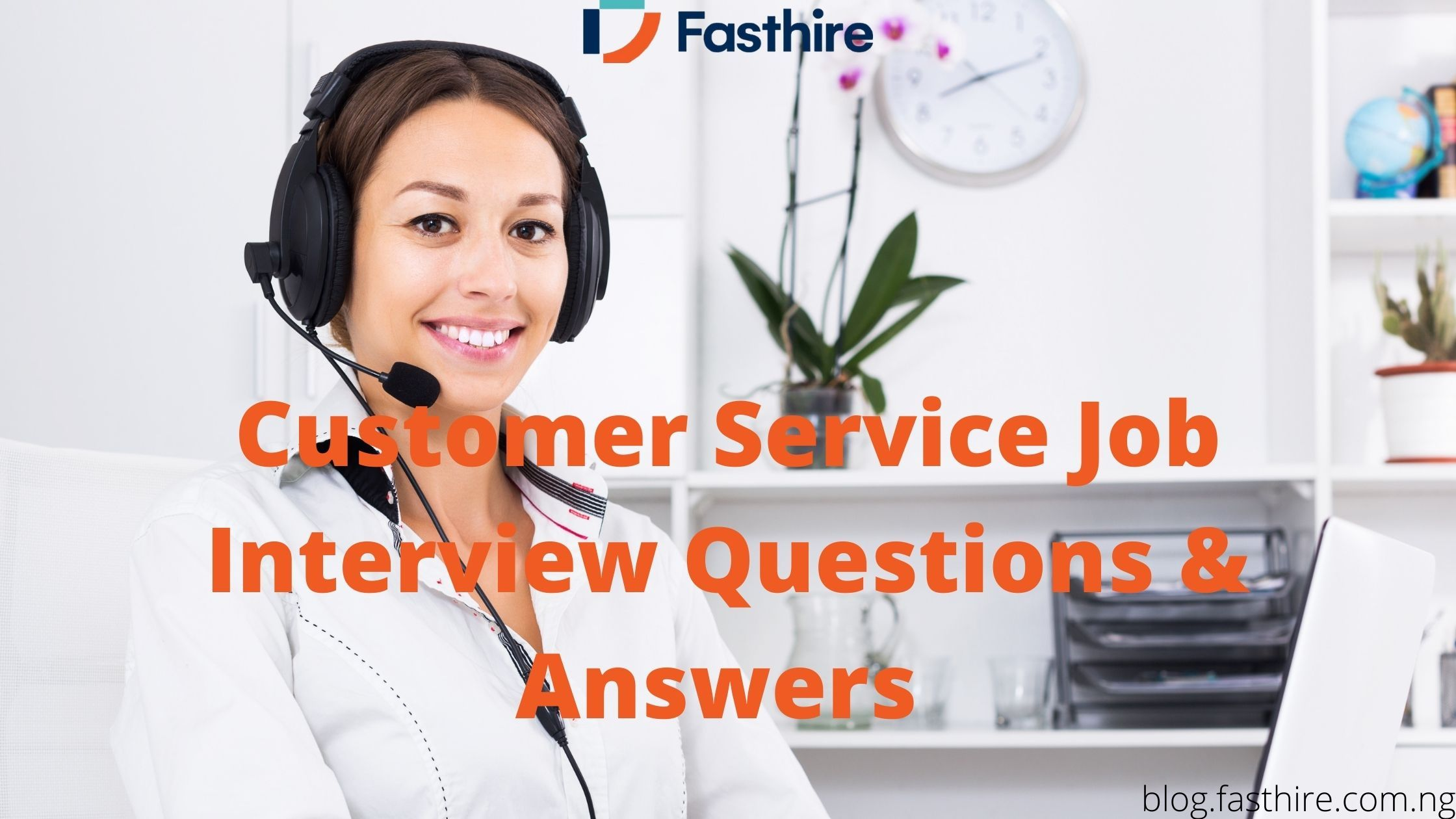 Frequently Asked Customer Service Job Interview Questions and Answers